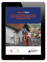 IDRL IN ITALY. A Study on Strengthening Legal Preparedness for International Disaster Response
